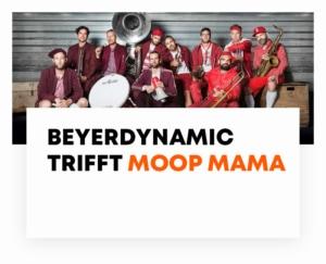 beyerdynamic trifft Moop Mama