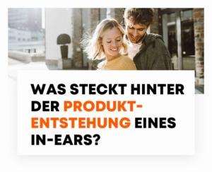 beyerdynamic Blog Was steckt hinter der Produktentstehung eines In-Ears?