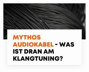 Mythos Audiokabel