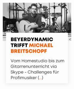 beyerdynamic trifft Michael Breitschopf | beyerdynamic
